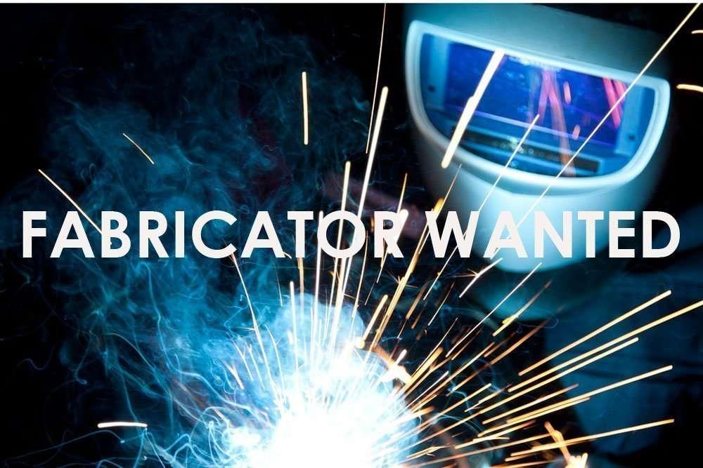 Fabricator-Wanted - Now Hiring